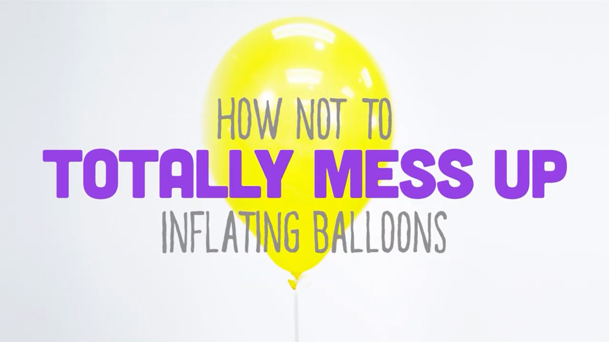How to not totally mess up inflating balloons